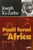 Punti fermi sull'Africa - Ki-Zerbo Joseph