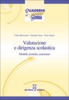 Valutazione e dirigenza scolastica. Modelli, tecniche, esperienze - Marcantoni Fabio, Negro Giuseppe, Vigiani Sesto