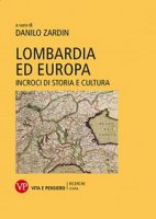 Lombardia ed Europa. Incroci di storia e cultura