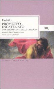Copertina di 'Prometeo incatenato. Con i frammenti della trilogia. Testo greco a fronte'
