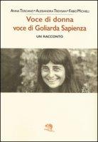 Voce di donna, voce di Goliarda Sapienza - Toscano Anna, Trevisan Alessandra, Michieli Fabio