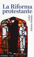 La riforma protestante - Schorn-Schütte Luise