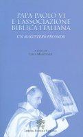 Papa Paolo VI e l'Associazione Biblica Italiana. Un magistero fecondo
