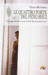 Copertina di 'Quattro porte del Feng Shui. Un viaggio attraverso le porte del Feng Shui tradizionale cinese (Le)'