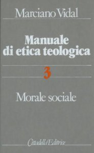 Copertina di 'Manuale di etica teologica [vol_3] / Morale sociale'
