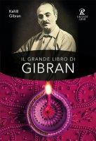 Il grande libro di Gibran - Kahlil Gibran