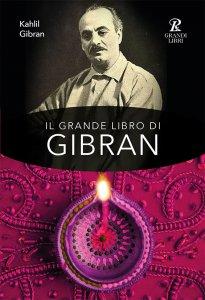 Copertina di 'Il grande libro di Gibran'