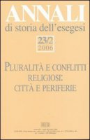 Annali di storia dell'esegesi 23/2 / 2006 - Aa.Vv.