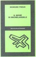 Il Mosè di Michelangelo - Freud Sigmund