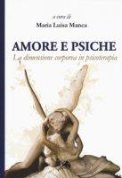 Amore e Psiche. La dimensione corporea in psicoterapia