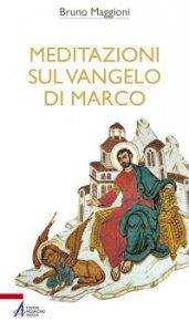 Copertina di 'Meditazioni sul Vangelo di Marco'