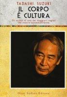 Il corpo è cultura - Suzuki Tadashi