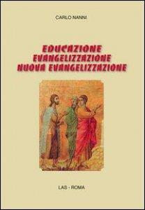Copertina di 'Educazione, evangelizzazione, nuova evangelizzazione'