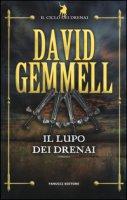 Il lupo dei Drenai. Il ciclo dei Drenai - Gemmell David
