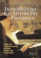Introduzione alla lettura del Pentateuco. Chiavi per l'interpretazione dei primi cinque libri della Bibbia - Ska Jean-Louis
