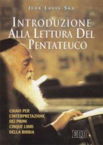 Copertina di 'Introduzione alla lettura del Pentateuco. Chiavi per l'interpretazione dei primi cinque libri della Bibbia'