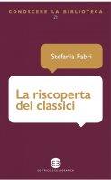 La riscoperta dei classici - Stefania Fabri