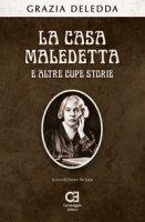 La casa maledetta e altre cupe storie - Deledda Grazia