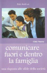 Copertina di 'Comunicare fuori e dentro la famiglia'