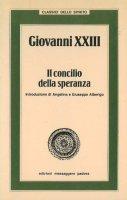 Giovanni XXIII. Il concilio della speranza
