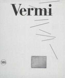 Copertina di 'Arturo Vermi. Catalogo ragionato. Ediz. illustrata'