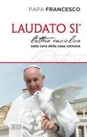Laudato si. Lettera enciclica sulla cura della casa comune - Francesco (Jorge Mario Bergoglio)