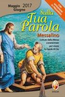 Sulla Tua Parola. Messalino maggio - giugno 2017 di  su LibreriadelSanto.it