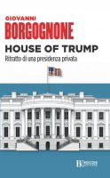 House of Trump - Giovanni Borgognone