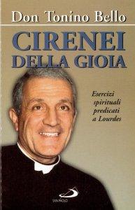 Copertina di 'Cirenei della gioia. Esercizi spirituali predicati a Lourdes sul tema: «Sacerdoti per il mondo e per la Chiesa»'
