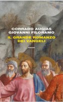 Il grande romanzo dei Vangeli - Corrado Augias