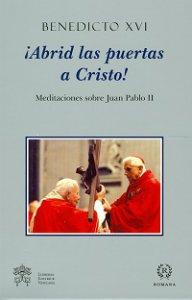 Copertina di 'Abrid las puertas a Cristos!. Meditaciones sobra Juan Pablo II'
