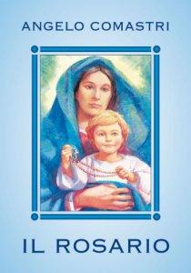 Copertina di 'Il Rosario. Con Maria contempliamo il volto di Cristo'