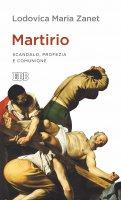 Martirio - Lodovica Maria Zanet