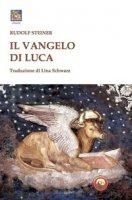 Il Vangelo di Luca - Steiner Rudolf