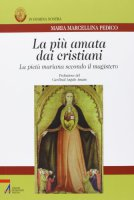 Maria di Nazaret la Donna pi� amata dal popolo di Dio - Pedico Maria Marcellina
