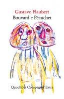 Bouvard e Pécuchet - Flaubert Gustave