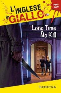 Copertina di 'Long Time No Kill. L'inglese in giallo'