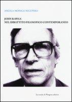 John Rawls nel dibattito filosofico contemporaneo - Recupero Angela M.