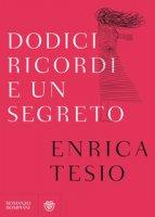 Dodici ricordi e un segreto - Tesio Enrica