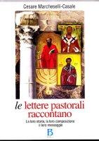 Le lettere pastorali raccontano - Cesare Marcheselli Casale