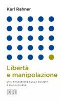 Libertà e manipolazione - Karl Rahner