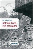 Antonia Pozzi e la montagna - Dalla Torre Marco
