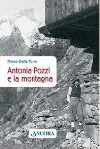 Copertina di 'Antonia Pozzi e la montagna'