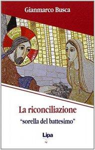 """Copertina di 'La riconciliazione """"sorella del battesimo""""'"""