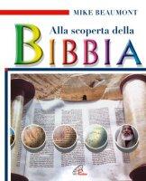 Alla scoperta della Bibbia - Mike Beaumont