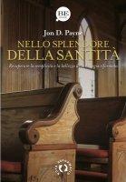 Nello splendore della santità - Jon D. Payne