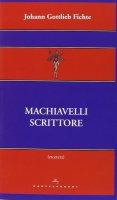 Machiavelli scrittore. - J. Gottlieb Fichte