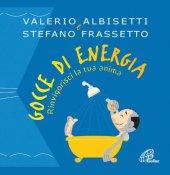 Gocce di energia - Valerio Albisetti, Stefano Frassetto