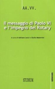 Copertina di 'Il messaggio di Paolo VI e l'impegno del Rotary'