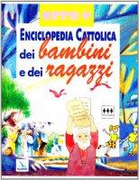 Enciclopedia Cattolica dei bambini e dei ragazzi